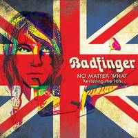 Badfinger - No Matter What - Revisiting The Hits