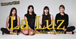 La Luz at Aladdin Theater 11/1!