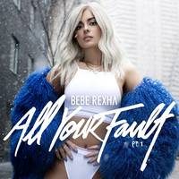 Bebe Rexha - All Your Fault: Pt. 1 EP