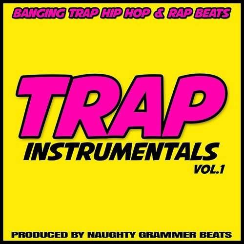 Naughty Grammer Beats - Trap Instrumentals Vol 1: Banging