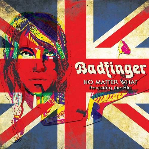 Badfinger - No Matter What - Revisiting The Hits [Limited Edition Red, White & Blue LP]