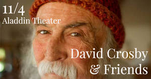 David Crosby & Friends at the Aladdin Theater 11/4!