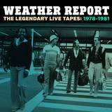 Weather Report - The Legendary Live Tapes: 1978-1981