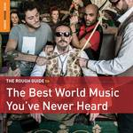 Rough Guide - Rough Guide To The Best World Music You've Never Heard