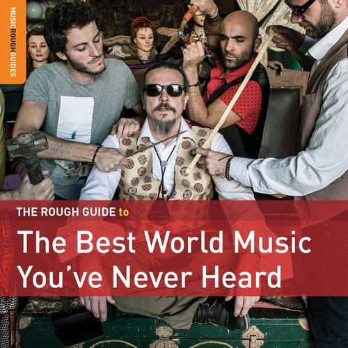 Rough Guide To The Best World Music You've Never Heard