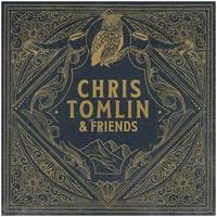 Chris Tomlin - Chris Tomlin & Friends [Smoke LP]