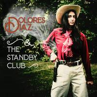 Dolores Diaz & The Standby Club - Live At O'Leaver's [LP]