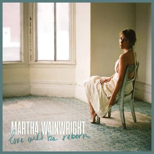Martha Wainwright - Love Will Be Reborn [LP]