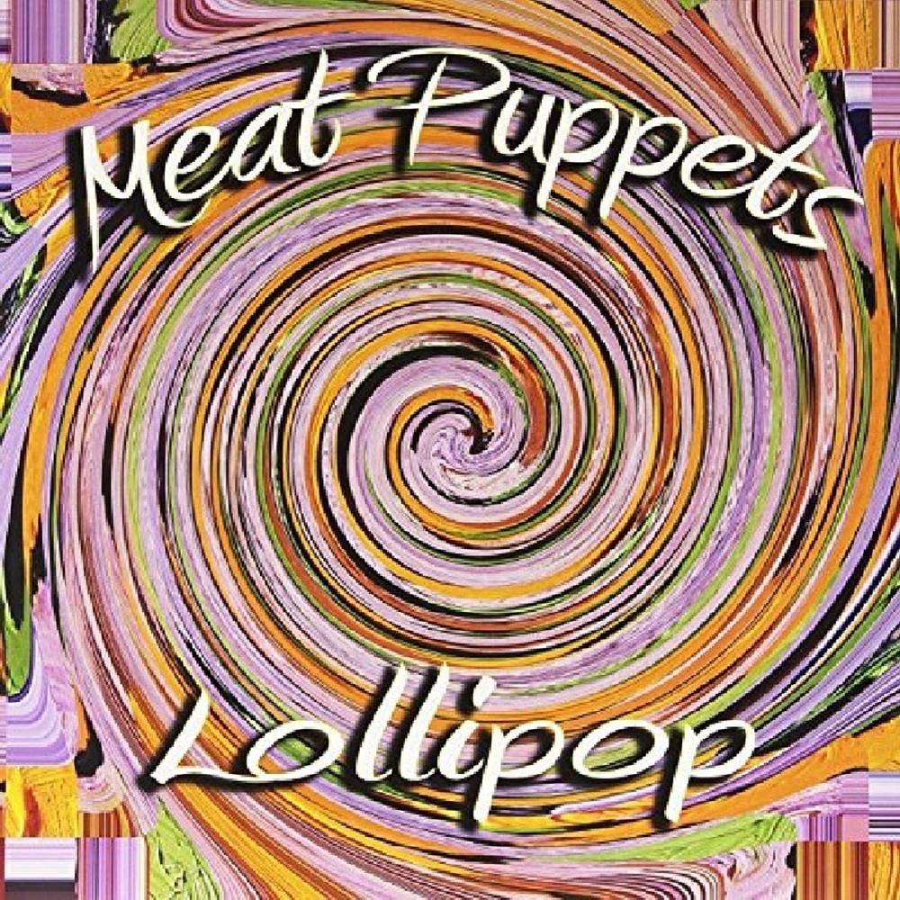 Meat Puppets - Lollipop [LP]