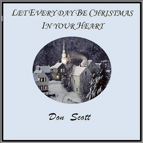 Let Every Day Be Christmas In Your Heart
