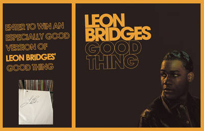 ENTER TO WIN AN ESPECIALLY GOOD VERSION OF LEON BRIDGES' GOOD THING