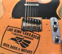 Joe King Carrasco y Colectivo Chihuahua - Beer Bars & Guitars