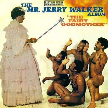 Rudy Ray Moore Presents The Mr. Jerry Walker Album - The Fairy Godmother