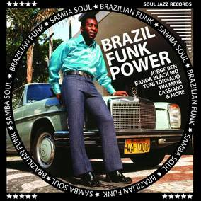 Soul Jazz Records Presents Brazil Funk Power - Brazilian Funk and Samba Soul