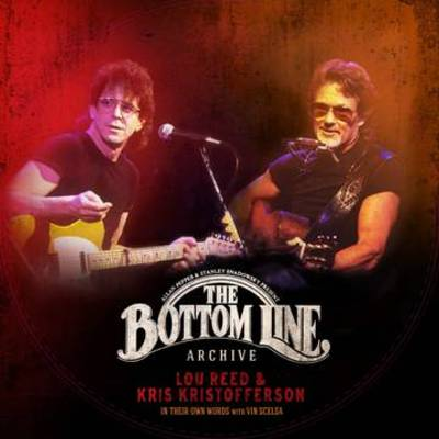 Lou Reed and Kris Kristofferson - The Bottom Line Archive Series: In Their Own Words: With Vin Scelsa