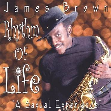 Rhythm Of Life (A Saxual Exper
