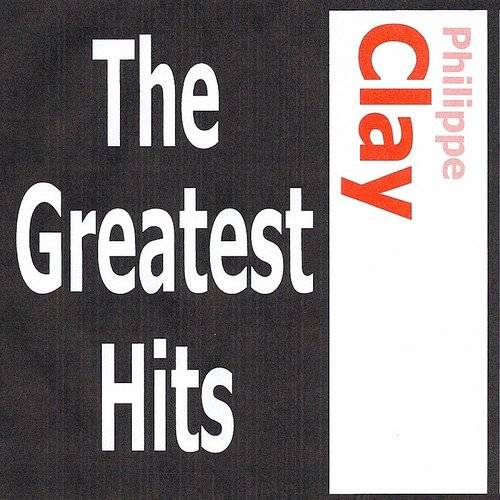 Philippe Clay - The Greatest Hits