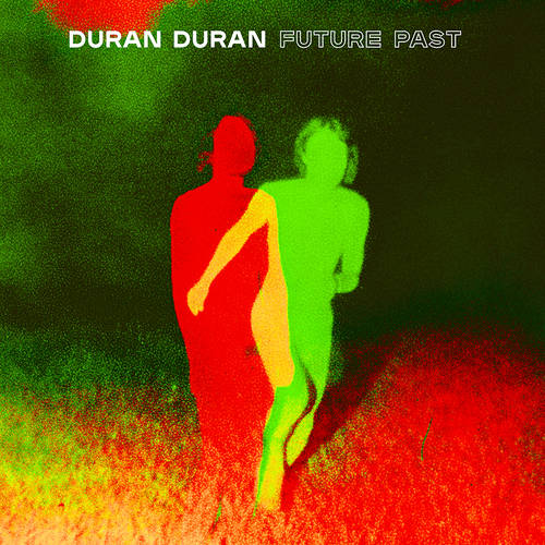 Duran Duran - FUTURE PAST [Indie Exclusive Limited Edition Transparent Red LP]
