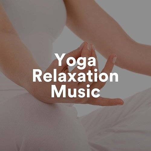 Yin And Yang - Yoga Relaxation Music | Down In The Valley
