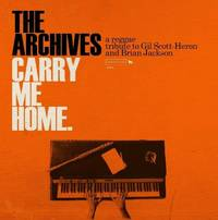 The Archives - Carry Me Home: A Reggae Tribute to Gil Scott-Heron And Brian Jackson [2LP]