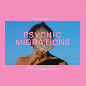 Psychic Migrations Original Soundtrack