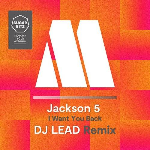 I Want You Back (DJ Lead Remix)