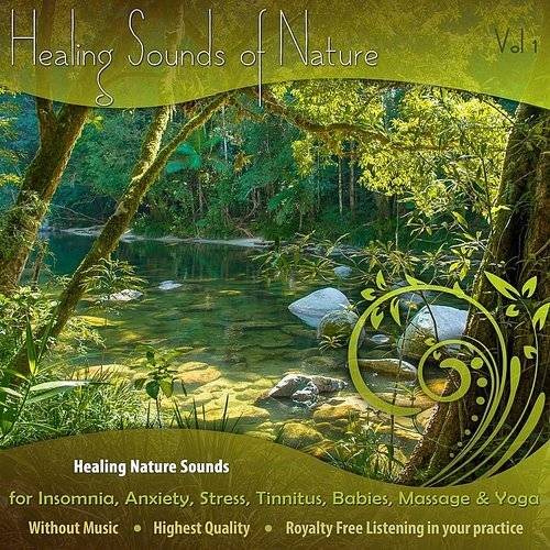 Healing Nature Sounds For Insomnia, Anxiety, Stress, Tinnitus, Babies, Massage & Yoga - Vol. 1