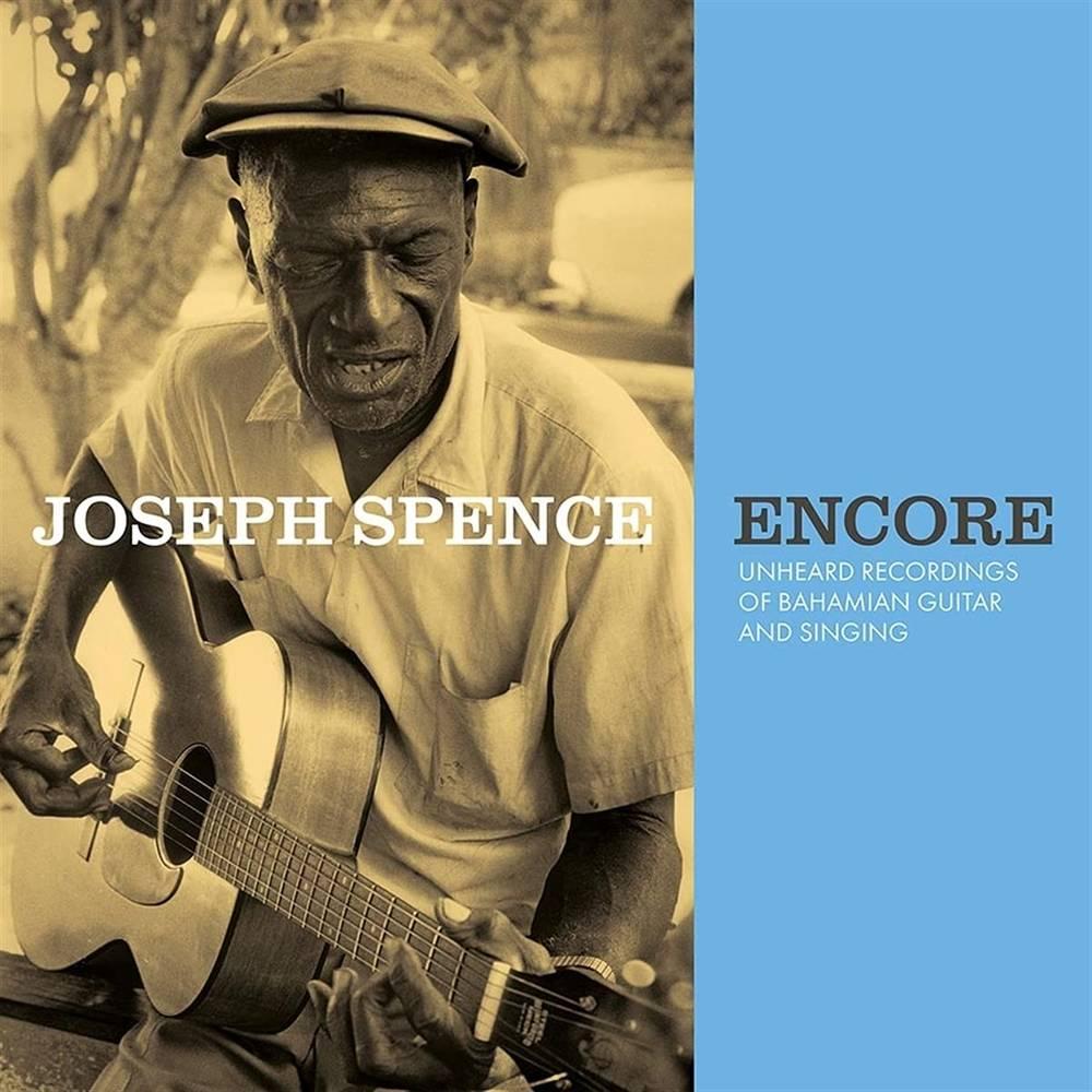 Joseph Spence - Encore: Unheard Recordings of Bahamian Guitar & Singing [LP]