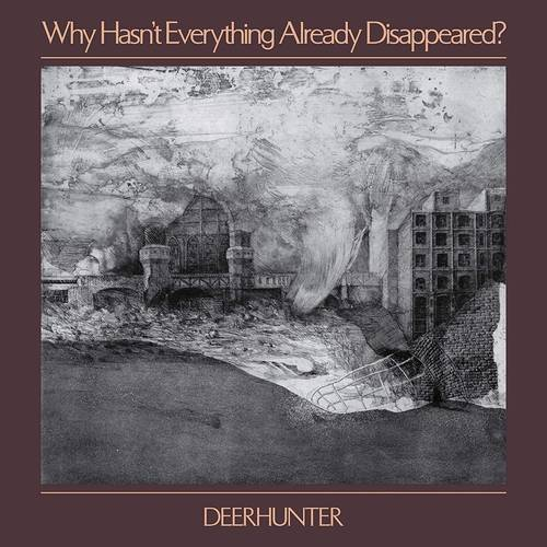 Why Hasn't Everything Already Disappeared? [LP]