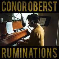 Conor Oberst - Ruminations: Expanded Edition