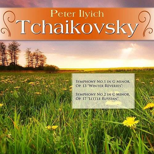 "Peter Ilyich Tchaikovsky: Symphony No.1 In G Minor, Op. 13 ""Winter Reveries""; Symphony No.2 In C Minor, Op. 17 ""Little Russian"""