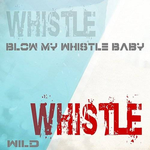 Whistle (Blow My Whistle Baby) - Single