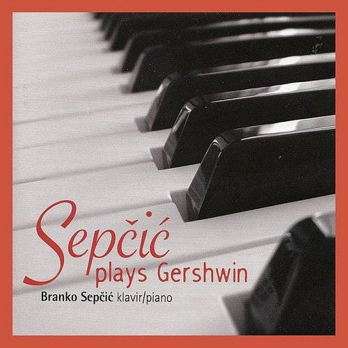 Sepcic Plays Gershwin