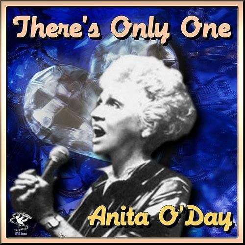 There's Only One - Anita O'day