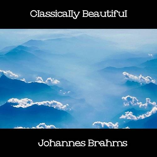 Classically Beautiful Johannes Brahms