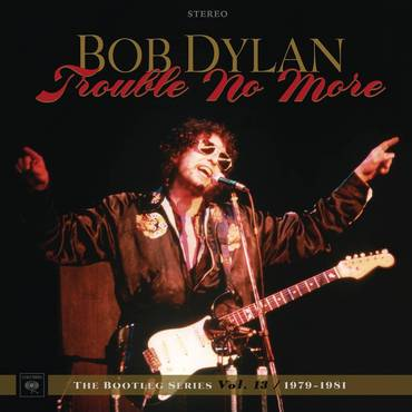 Trouble No More: The Bootleg Series Vol. 13 / 1979-1981 [Import]