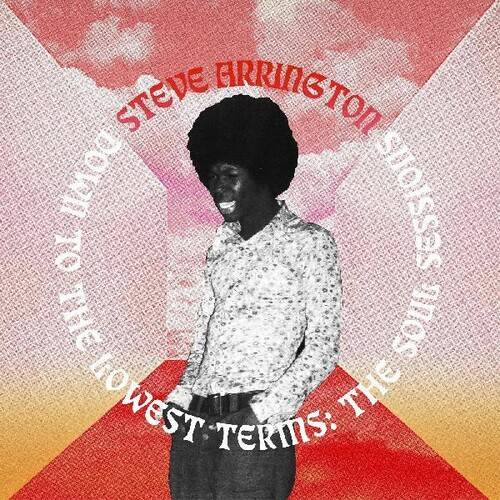 Steve Arrington - Down To The Lowest Terms: The Soul Sessions [LP]
