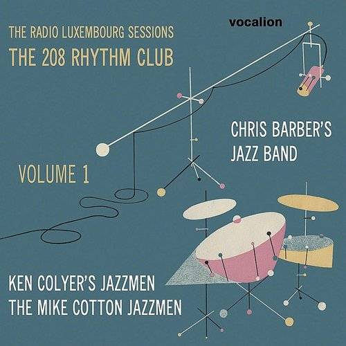 The Radio Luxembourg Sessions: The 208 Rhythm Club, Vol. 1