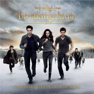 The Twilight Saga: Breaking Dawn - Part 2 [Score]