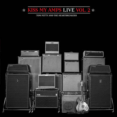 Tom Petty & The Heartbreakers - Kiss My Amps Live Vol.2