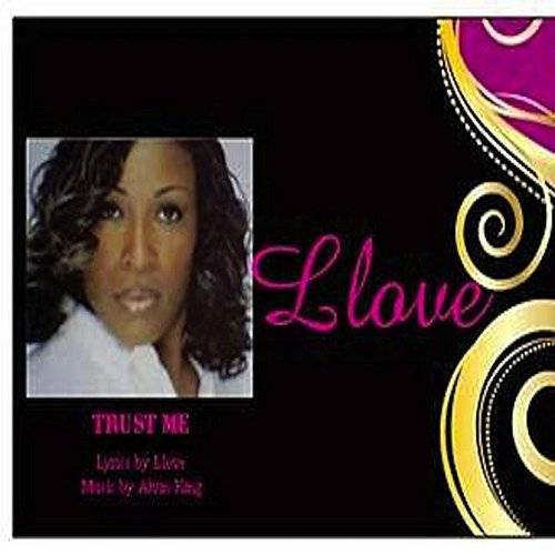 Trust Me By Llove - Featuring Alvin King
