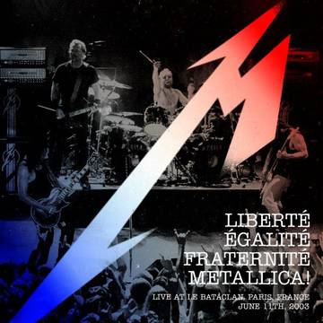 Image result for Libert galit Fraternit Metallica - Live at Le Bataclan Paris France - June 11th 2003