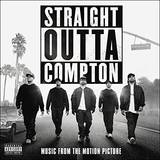 Straight Outta Compton [Movie] - Straight Outta Compton: Music From The Motion Picture
