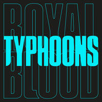 Royal Blood - Typhoons - Single [Vinyl]