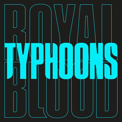 Royal Blood - Typhoons - Single [Vinyl]