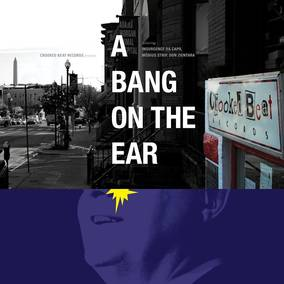 Crooked Beat Records Presents: A Bang On The Ear