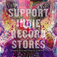 Acid Mothers Temple & The Melting Paraiso U.F.O. - Invisible Eyes and Phantom Cathedral [RSD 2019]