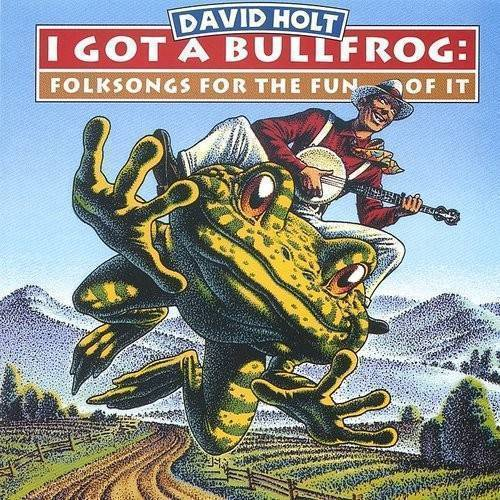 I Got A Bullfrog: Folksongs For The Fun Of It