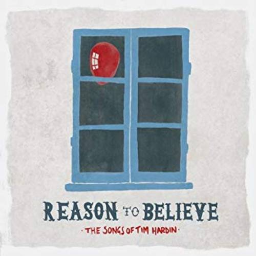 Reason To Believe: Songs Of Tim Hardin [Import]