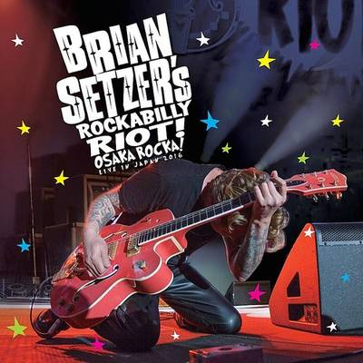 Brian Setzer - Rockabilly Riot: Osaka Rocka! - Live in Japan 2016 [Blu-ray/CD]